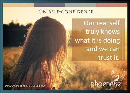 On Self-Confidence: Our real self knows what it is doing and we can trust it.