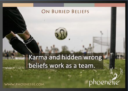 On Buried Belief in Living Light, a book about finding true faith: Karma and hidden wrong beliefs work as a team.