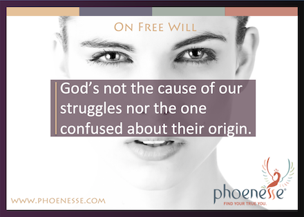 On Free Will in Living Light, a book about finding true faith: God's not the cause of our struggles nor the one confused about their origin.