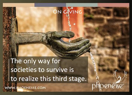 On Giving in Living Light: The only way for societies to survive is to realize this third stage.