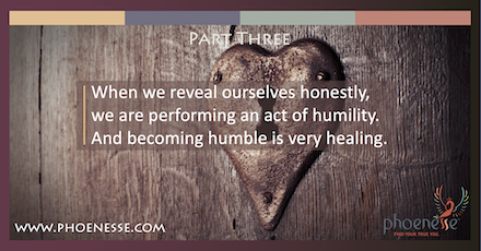 When we tell our stories honestly, we become humble. Which is very healing.
