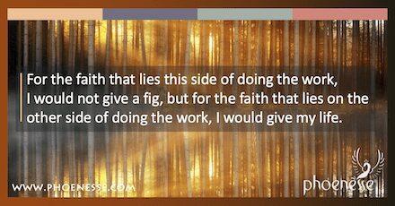 对于从事工作这一方面的信仰,我不会给无花果,但对于从事工作另一面的信仰,我会献出我的生命。